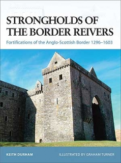 Strongholds of the Border Reivers, Fortifications of the Anglo-Scottish Border 1296-1603