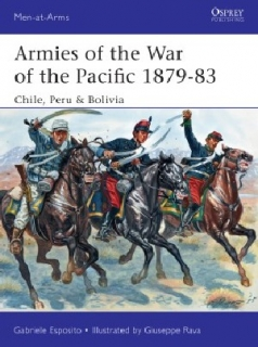 Armies of the War of the Pacific 1879-83, Chile, Peru, Bolivia