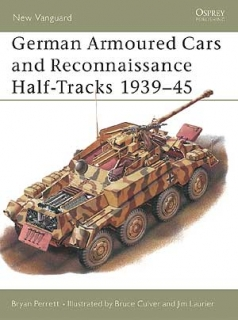 German Armoured Cars and Reconnaissance Half-Track 1939-45