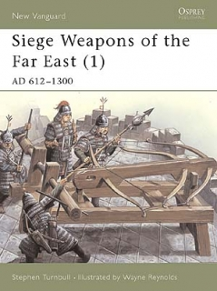 Siege Weapons of the Far East 1. AD 612-1300