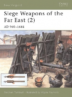 Siege Weapons of the Far East 2. AD 960-1644