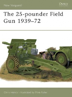 The 25-Pounder Field Gun 1939-72