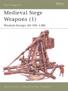 Medieval siege weapons (1) Western Europe AD585-1385