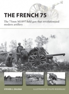 The French 75, The 75mm M1897 Field Gun That Revolutizionized Modern Artillery