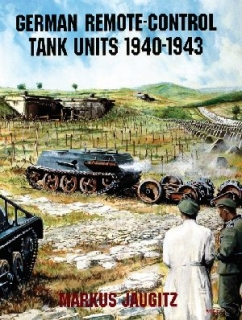 German Remote-Control Tank Units 1940-1943