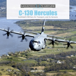 C-130 Hercules: Lockheed's Military Air Transport and Its Variants