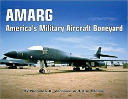 AMARG - America´s Military Aircraft Boneyard - A Photo Scrapbook