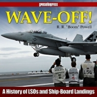 Wave-Off!, A History of LSOs and Ship-Board Landings