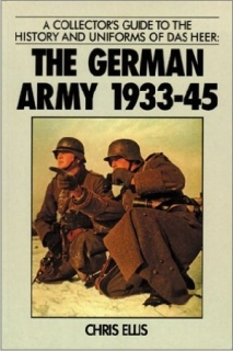 The German Army 1933-45 - Collector´s Guide