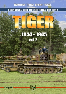 Tiger - Technical and Operational History vol. 2 1944-1945 (English)