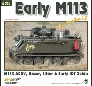 Early M113 in Detail – Early M113 A1/A2 ACAV, Dozer, Fitter and Zelda